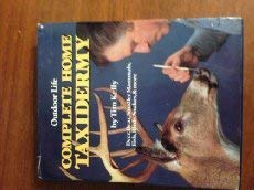 Complete Guide to Home Taxidermy: Tim Kelly