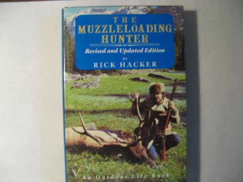 9780696110290: The Muzzleloading Hunter: Being a Complete Guide for the Black Powder Sportsman