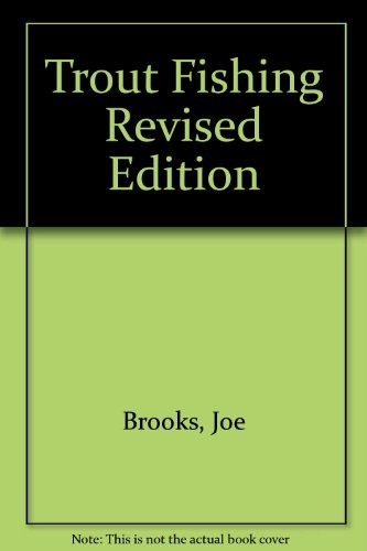 Trout Fishing Revised Edition: Joe Brooks