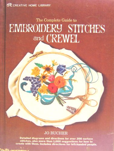 9780696165009: The complete guide to embroidery stitches and crewel