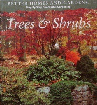 Better Homes and Gardens Step-By-Step Successful Gardening: Trees and Schrubs: Catriona Tudor Erler