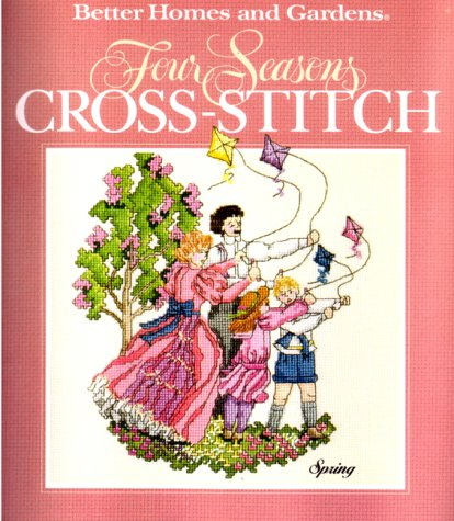 9780696202964: Better Homes and Gardens Four Seasons Cross-Stitch