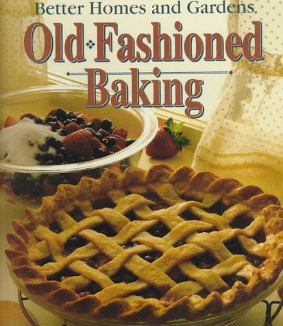 Better Homes and Gardens Old Fashioned Baking