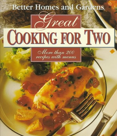 9780696204272: Better Homes and Gardens Great Cooking for Two (C6)