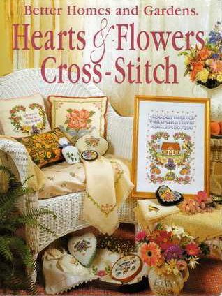 9780696204357: Better Homes and Gardens Hearts & Flowers Cross-Stitch