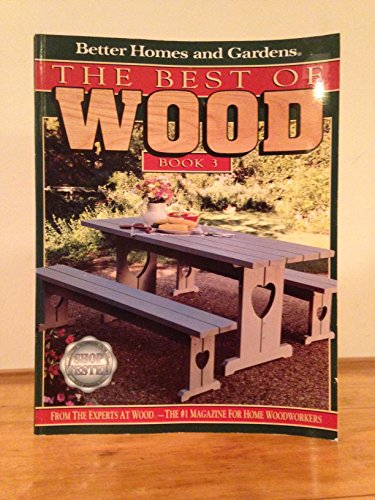 9780696204371: Better Homes and Gardens the Best of Wood Book 3