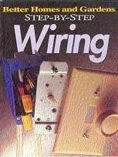 Step-by-Step Wiring (Better Homes & Gardens Step-By-Step) (0696204533) by Better Homes and Gardens Books
