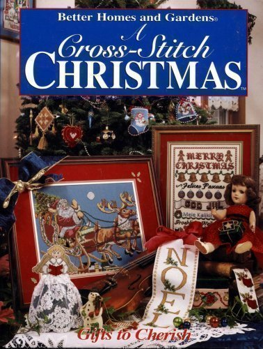 9780696204654: A Cross-Stitch Christmas: Gifts to Cherish (Better Homes and Gardens)