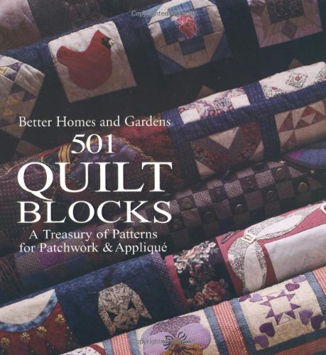 9780696204807: 501 Quilt Blocks a Treasury of Patterns for Patchwork and Applique (Better Homes & Gardens Crafts)