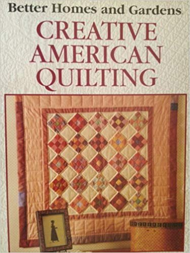 9780696205170: Better Homes and Gardens Creative American Quilting