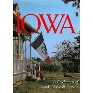 Iowa A Celebration of Land, People &: Johnson, Pamela (editor)