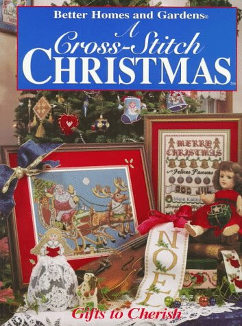 9780696205583: Better Homes and Gardens a Cross-Stitch Christmas: Gifts to Cherish