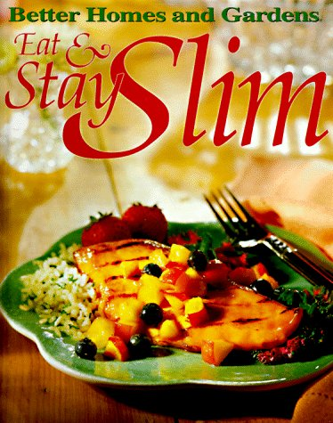 9780696206498: Eat & Stay Slim (Better Homes and Gardens)