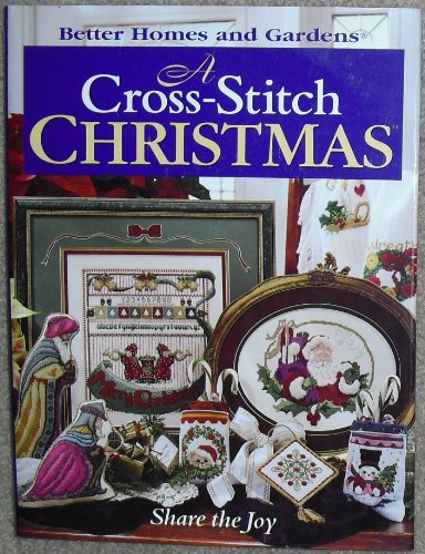 9780696206511: A Cross-Stitch Christmas: Share the Joy (Better Homes & Gardens)