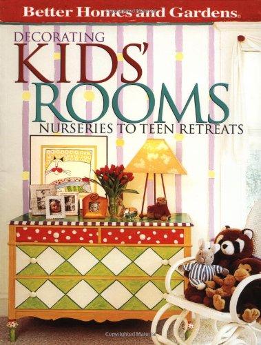 9780696207297: Decorating Kids' Rooms: Nurseries to Teen Retreats (Better Homes & Gardens)