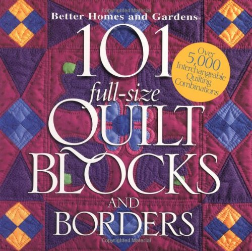 BH&G 101 Full-Size Quilt Blocks and Borders