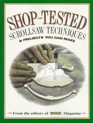 9780696207419: Shop-Tested Scrollsaw Techniques and Projects You Can Make (Wood Book)