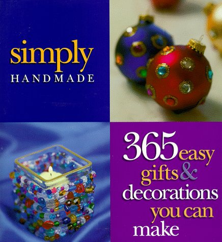 9780696207822: Simply Handmade: 365 Easy Gifts & Decorations You Can Make