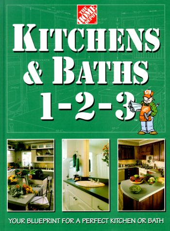Kitchens & Baths 1-2-3 (Home Depot . 1-2-3) 9780696208157 Packed with Home Depot's expertise and renowned  wisdom of the aisles,  this handy resource offers everything the do-it-yourselfer needs