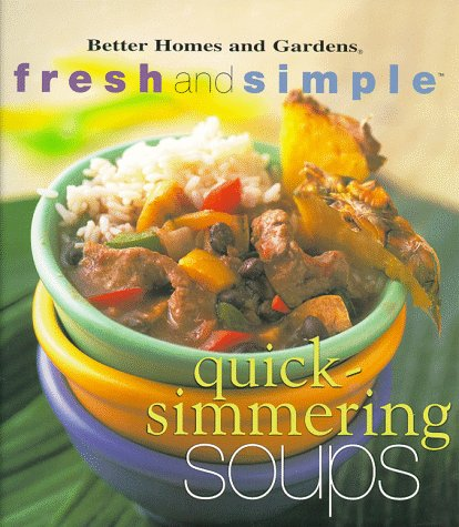 9780696208546: Quick-Simmering Soups (Better Homes and Gardens(R): Fresh and Simple)
