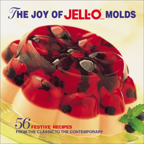 9780696209222: Joy of Jello Molds: 56 Festive Recipes from the Classic to the Contemporary