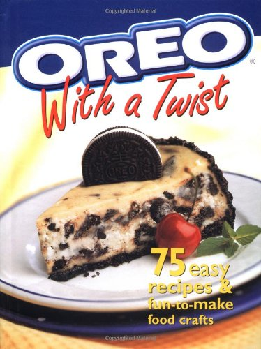 9780696209567: Oreo with a Twist: 75 Easy Recipes and Fun-to-Make Food Crafts