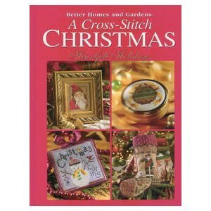 9780696209581: A Cross-Stitch Christmas: Heartfelt Holidays (Better Homes and Gardens)