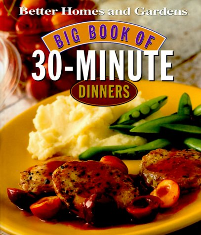 9780696210273: Big Book of 30-Minute Dinners (Better Homes and Gardens Test Kitchen)