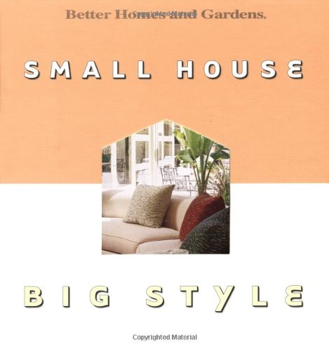 9780696211805: Small House, Big Style (Better Homes & Gardens)