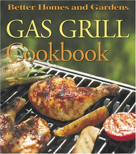 9780696211836: Gas Grill Cookbook (Better Homes and Gardens(R))