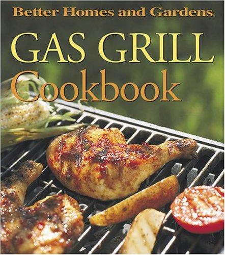Gas Grill Cookbook (Better Homes and Gardens(R)): Jennifer Darling, Better