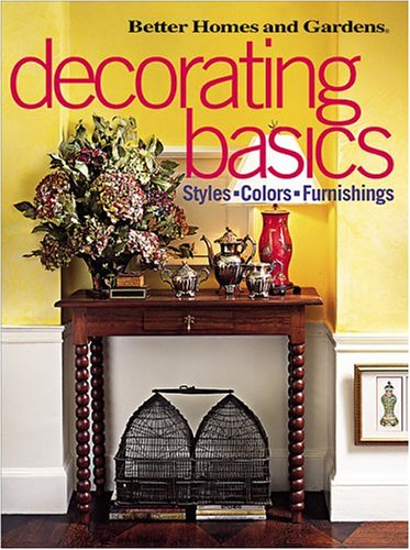 9780696211973: Decorating Basics: Styles, Colors, Furnishings (Better Homes & Gardens)
