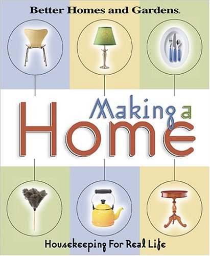 9780696212031: Making a Home: Housekeeping For Real Life (Better Homes & Gardens)