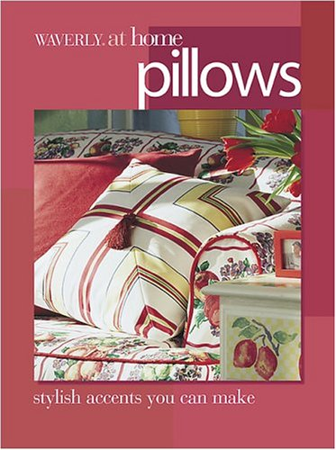 9780696212932: Waverly at Home Pillows Stylish Cushions, Bolsters, and Accent Pillows You: Can Make