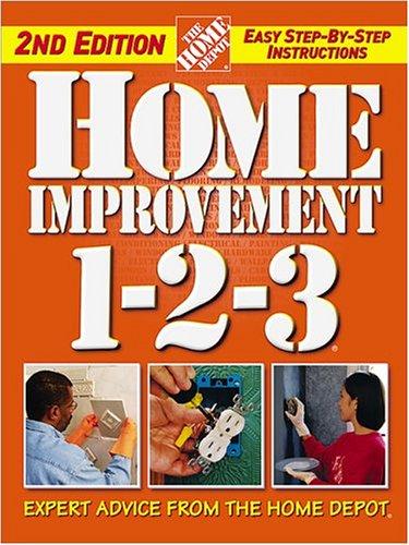 9780696213274: Home Improvement 1-2-3: Expert Advice from the Home Depot (Home Depot ... 1-2-3)