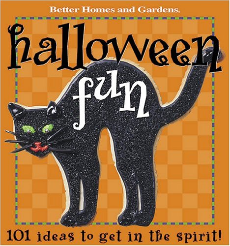 9780696213885: Halloween Fun: 101 Ideas to get in the spirit (Better Homes & Gardens)