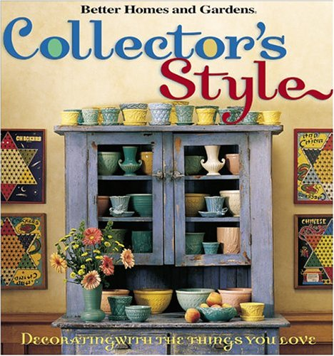 9780696213953: Collector's Style (Better Homes & Gardens)