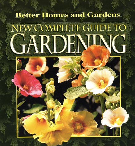 9780696214578: New Complete Guide to Gardening (Better Homes & Gardens)