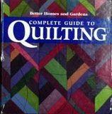 Better Homes and Gardens Complete Guide to Quilting