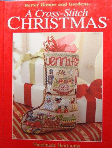 9780696215148: A Cross-Stitch Christmas: Handmade Heirlooms (Better Homes and Gardens)