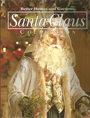 9780696215155: Better Homes and Gardens Santa Claus Collection (Better Homes and Gardens Creative Collection, Volume 4)