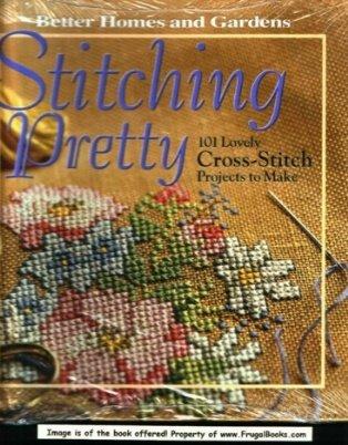 9780696215261: Stitching pretty: 101 lovely cross-stitch projects to make
