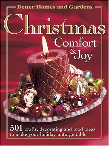 9780696215391: Christmas Comfort & Joy: 501 Crafts, Decorating, and Food Ideas to Make Your Holiday Unforgetable