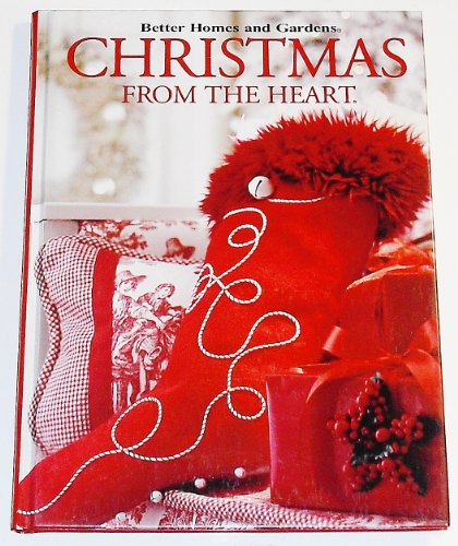 9780696216183: Better Homes and Gardens Christmas From the Heart (Better Homes and Gardens Creative Collection, Volume 12)