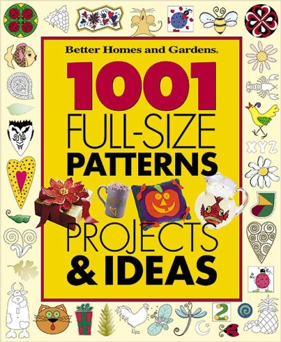 9780696216244: 1001 Full-Size Patterns, Projects & Ideas (Better Homes & Gardens)