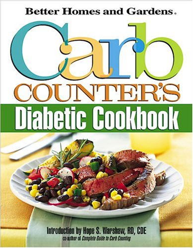 Carb Counter's Diabetic Cookbook (Better Homes &: Homes, Better; Gardens
