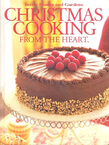 Christmas Cooking From the Heart: Celebrating Our World: Better Homes and Gardens