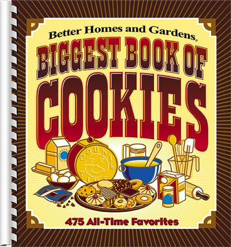 9780696217135: Biggest Book of Cookies: 475 All-Time Favorites (Better Homes & Gardens)
