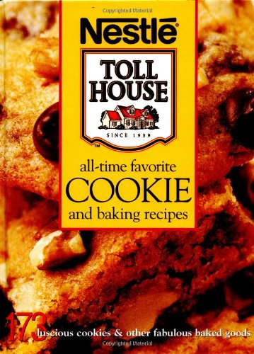 9780696217180: Nestle Toll House All Time Favorite Cookie and Baking Recipes (Nestle Toll House(r))