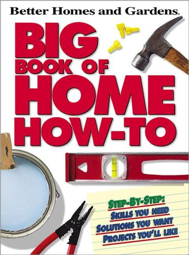 9780696217289: Big Book of Home How-To (Better Homes & Gardens)